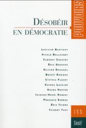 Revue Pouvoirs N.155 ; Désobéir En Démocratie - Couverture - Format classique
