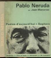 Pablo Neruda - Collection Poete D'Aujourd'Hui N°40 - Couverture - Format classique