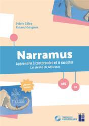 Narramus ; MS ; GS ; apprendre à comprendre et à raconter la sieste de Moussa (édition 2017) - Couverture - Format classique