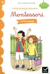 Premières lectures autonomes Montessori T.10 ; la brocante - Couverture - Format classique