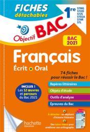 Objectif bac ; français ; 1re STMG, STI2D, ST2s, STD2A, STHR, STL ; écrit et oral ; fiches détachables (édition 2021) - Couverture - Format classique