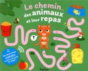 Le chemin... des animaux et leur repas - Couverture - Format classique