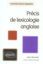 Precis de lexicologie anglaise du premier cycle a l'agregation - Intérieur - Format classique