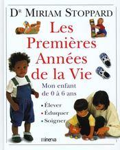 Premieres Annees De La Vie (Les) - Intérieur - Format classique