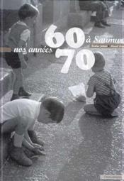 Nos Annees 60/70 A Saumur - Couverture - Format classique