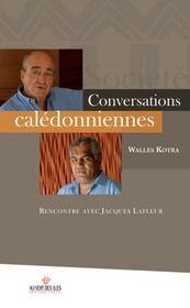 Conversations calédoniennes ; rencontre avec Jacques Lafleur - Couverture - Format classique