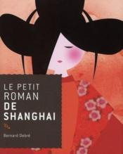 Le petit roman de Shanghaï - Couverture - Format classique