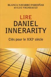 Lire Daniel Innerarity ; clés pour le XXIe siècle - Couverture - Format classique