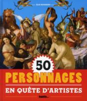 50 personnages en quête d'artistes - Couverture - Format classique