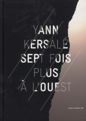 Yann Kersalé ; sept fois plus à l'ouest - Couverture - Format classique