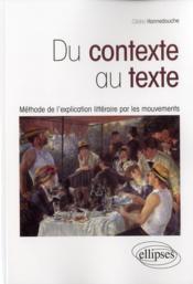 Du Contexte Au Texte Methode De L'Explication Litteraire Par Les Mouvements - Couverture - Format classique