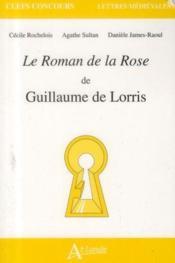Le roman de la rose de Guillaume de Lorris - Couverture - Format classique