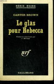 Le Glas Pour Rebecca. ( Wreath For Rebecca ). Collection : Serie Noire N° 734 - Couverture - Format classique