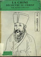 La Chine Decouvre Le Christ. Bibliotheque Ecclesia N° 36 - Couverture - Format classique
