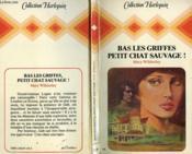 Bas Les Griffes Petit Chat Sauvage ! - Wildcat Tamer - Couverture - Format classique
