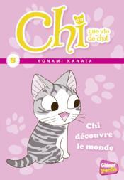 Chi ; une vie de chat T.8 ; Chi découvre le monde - Couverture - Format classique