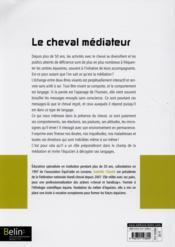 Le cheval médiateur ; de l'équitation thérapeutique à la médiation équine - 4ème de couverture - Format classique