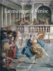 La musique à Venise ; de Monteverdi à Vivaldi - Couverture - Format classique