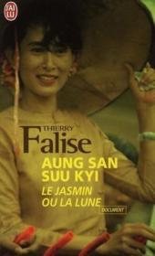 Aung San Suu Kyi ; le jasmin ou la lune - Couverture - Format classique