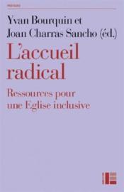 L'accueil radical ; ressources pour une église inclusive - Couverture - Format classique