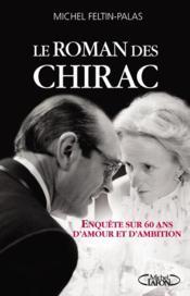 Le roman des Chirac ; enquête sur 60 ans d'amour et d'ambition - Couverture - Format classique