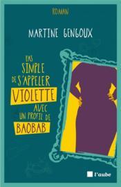 Pas simple de s'appeler Violette avec un profil de baobab - Couverture - Format classique