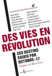 Des vies en révolution ; ces destins saisis par Octobre-17 - Couverture - Format classique