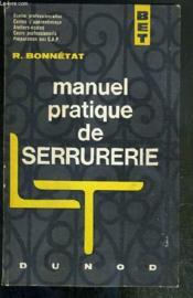 MANUEL PRATIQUE DE SERRURERIE - BET - COLLEGES D'ENSEIGNEMENT TECHNIQUE - CENTRES D'APPRENTISSAGE - ATELIERS-ECOLES - PREPARATION AUX C.A.P. / BIBLIOTHEQUE DE L'ENSEIGNEMENT TECHNIQUE - 5eme EDITION. - Couverture - Format classique