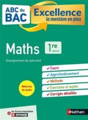 ABC DU BAC EXCELLENCE T.17 ; mathématiques ; enseignement de spécialité ; 1re (édition 2019) - Couverture - Format classique