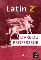Latin ; 2de ; livre du professeur (édition 2019) - Couverture - Format classique