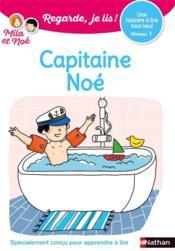 Regarde, je lis ! ; capitaine Noé ; niveau 1 - Couverture - Format classique