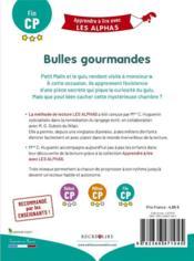Apprendre à lire avec les Alphas ; bulles gourmandes - 4ème de couverture - Format classique