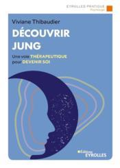 Découvrir Jung ; une voie thérapeutique pour devenir soi - Couverture - Format classique