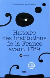 Histoire des institutions de la France avant 1789 (3e édition) - Couverture - Format classique