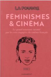 La poudre t.2 : féminismes et cinéma, le grand tournant raconté par les voix engagées du cinéma français - Couverture - Format classique