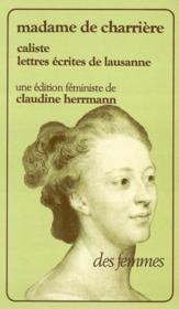 Caliste Et Lettres Ecrites De Lausanne - Couverture - Format classique