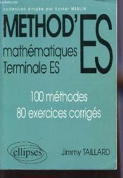 Method'ES ; mathématiques ; terminale ES ; 100 méthodes, 80 exercices corrigés - Couverture - Format classique