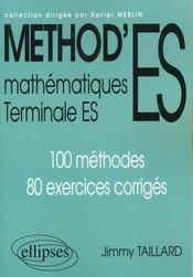 Method'ES ; mathématiques ; terminale ES ; 100 méthodes, 80 exercices corrigés - Intérieur - Format classique