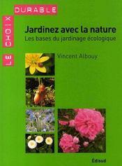 Jardinez avec la nature ; les bases du jardinage écologique - Intérieur - Format classique