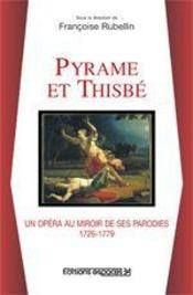 Pyrame et Thisbé, un opéra au miroir de ses parodies 1726-1779 - Couverture - Format classique