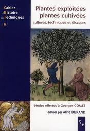 Plantes exploitées, plantes cultivées ; cultures, techniques et discours ; études offertes à Georges Comet - Intérieur - Format classique