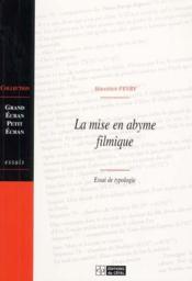 La Mise En Abyme Filmique : Essai De Typologie - Couverture - Format classique