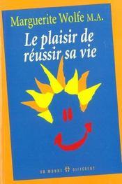 Le Plaisir De Reussir Sa Vie - Intérieur - Format classique