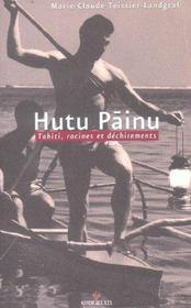 Hutu painu ; Tahiti, racines et déchirements - Intérieur - Format classique