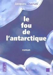 Le fou de l'Antarctique, roman initiatique fondé sur les 22 lames du tarot - Couverture - Format classique