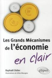 Les grands mécanismes de l'économie en clair - Couverture - Format classique