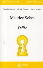 Maurice Scève ; délie - 4ème de couverture - Format classique