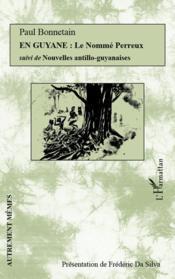 En Guyane ; le nommé Perreux ; nouvelles antillo-guyanaises - Couverture - Format classique