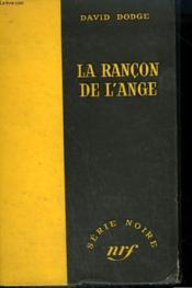 La Rancon De L'Ange. ( Angel'S Ransom ). Collection : Serie Noire Sans Jaquette N° 385 - Couverture - Format classique
