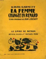 La Femme Changee En Renard. 33 Bois Originaux De Jean Lebedeff. Le Livre De Demain N° 114. - Couverture - Format classique